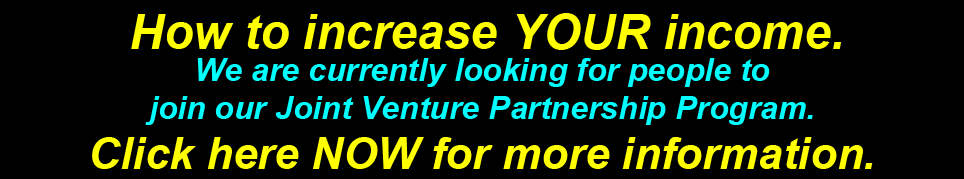 We are looking for Joint Venture Partners who would like to earn an additional income. Click here to find out more.